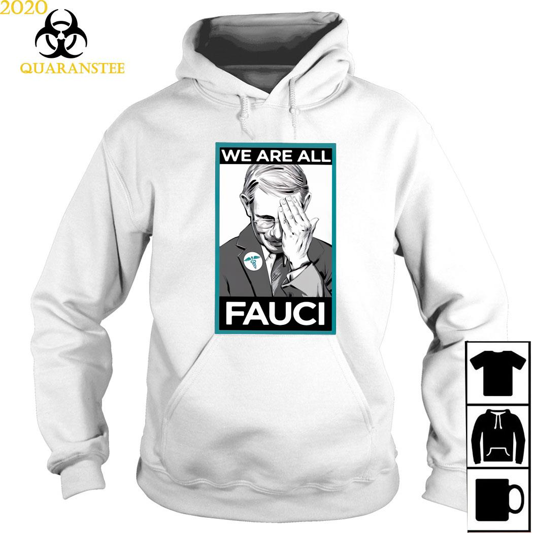 We Are All Fauci Shirt Hoodie