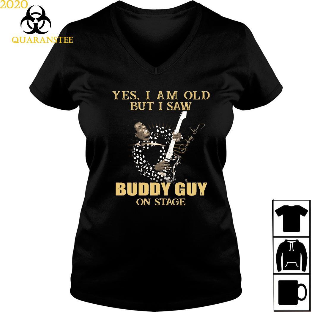 Yes I Am Old But I Saw Buddy Guy On Stage Signature Shirt Ladies V-neck