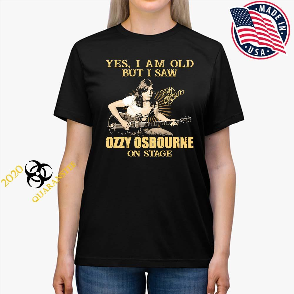 Yes I Am Old But I Saw Ozzy Osbourne On Stage Signature Shirt Ladies Tee