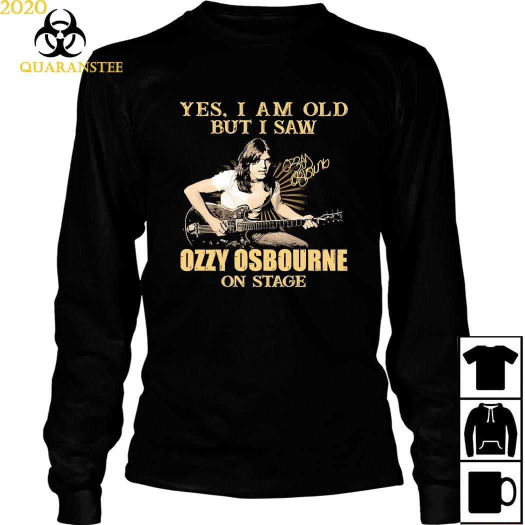 Yes I Am Old But I Saw Ozzy Osbourne On Stage Signature Shirt Long Sleeved